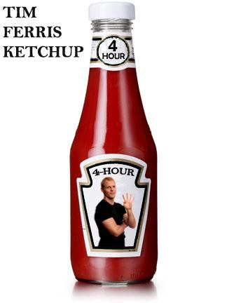 Tim Ferris Ketchup